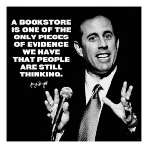 quote about bookstores by jerry seinfeld